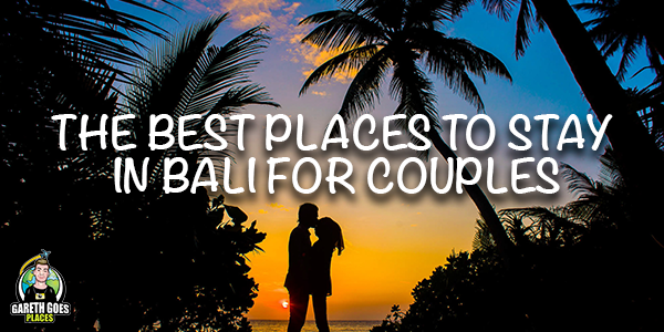 Best Places to Stay in Bali for Couples